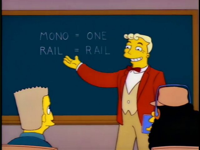 Mono means one, and rail means rail